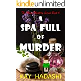 A Spa Full of Murder: This Spa is a Deathtrap (The Maui Mystery Series Book 4)