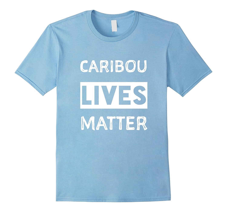 Caribou lives matter shirt Caribou shirt-PL