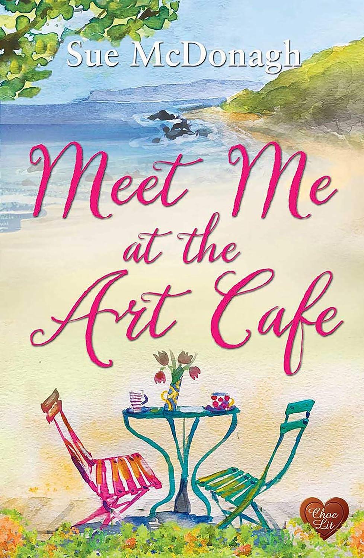 Meet Me at the Art Cafe (Choc Lit): A wonderful uplifting, heart
