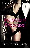 Indecent Proposal (The Billionaire's Proposal Series Book 1)