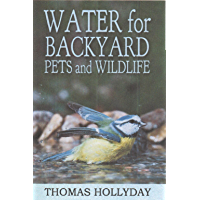 Water for Backyard Pets and Wildlife (English Edition)