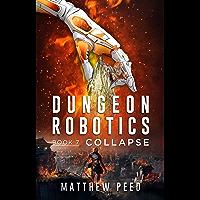 Dungeon Robotics (Book 7): Collapse