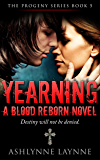 Yearning: A Blood Reborn Novel (The Progeny Series Book 5)