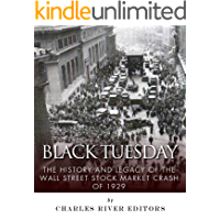 Black Tuesday: The History and Legacy of the Wall Street Stock Market Crash of 1929