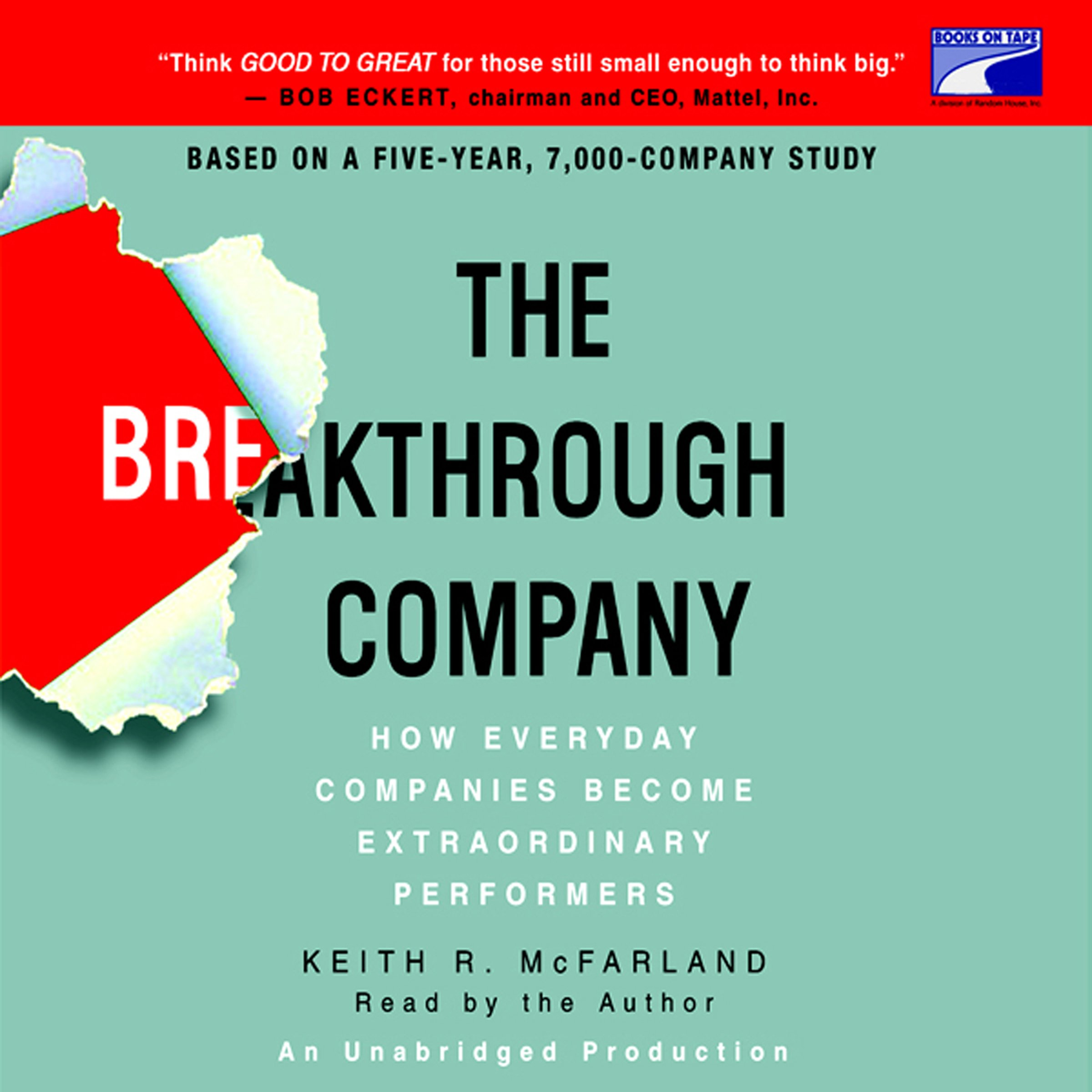 The Breakthrough Company: How Everyday Companies Become Extraordinary Performers