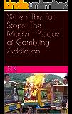 When The Fun Stops: The Modern Plague of Gambling Addiction