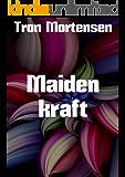 Maiden kraft (Norwegian Edition)