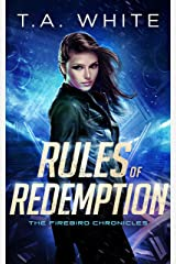 Rules of Redemption (The Firebird Chronicles Book 1) Kindle Edition