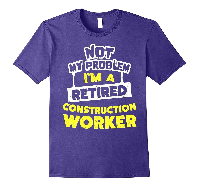 Construction Worker Retirement Gift Idea T-Shirt-TJ