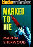 Marked to Die: A Medical Crime Thriller