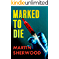 Marked to Die: A Medical Crime Thriller