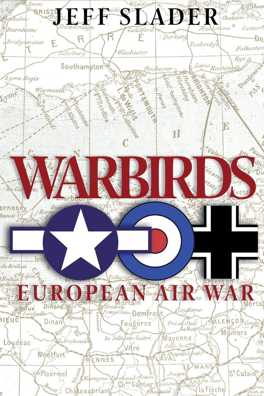Download Warbirds: European Air War: WWII Air War in Europe (Volume 1) ebook