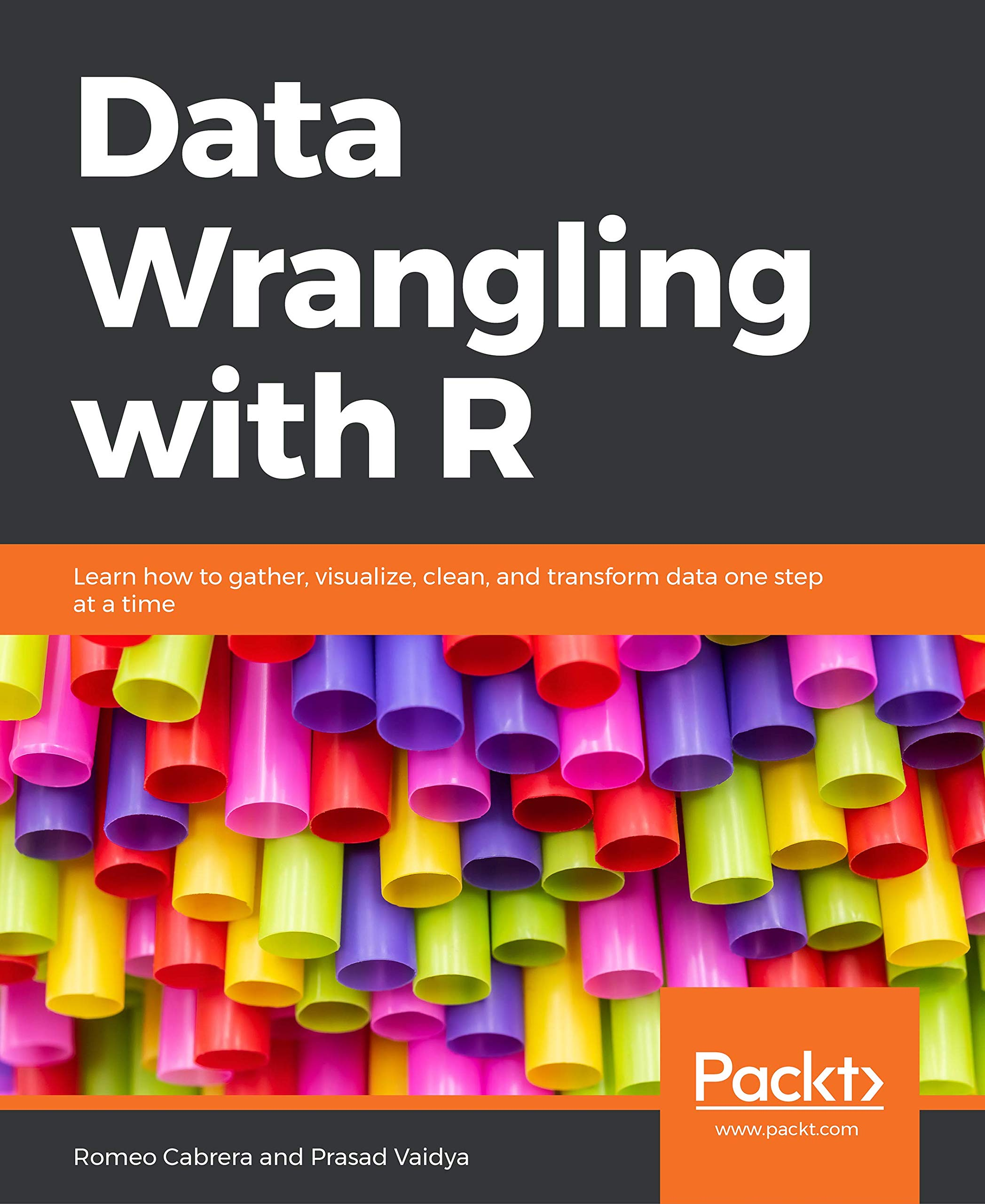 Data Wrangling with R: Learn how to gather, visualize, clean