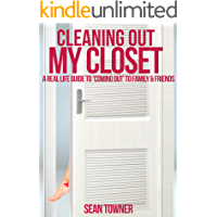 Cleaning Out My Closet: A Real-Life Guide To Coming Out To Family And Friends