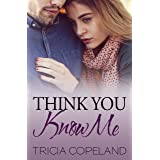 Think You Know Me (Being Me Book 3)