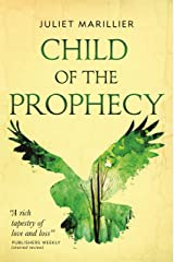 Child of the Prophecy: Book Three of the Sevenwaters Trilogy (The Sevenwaters Series 3) Kindle Edition