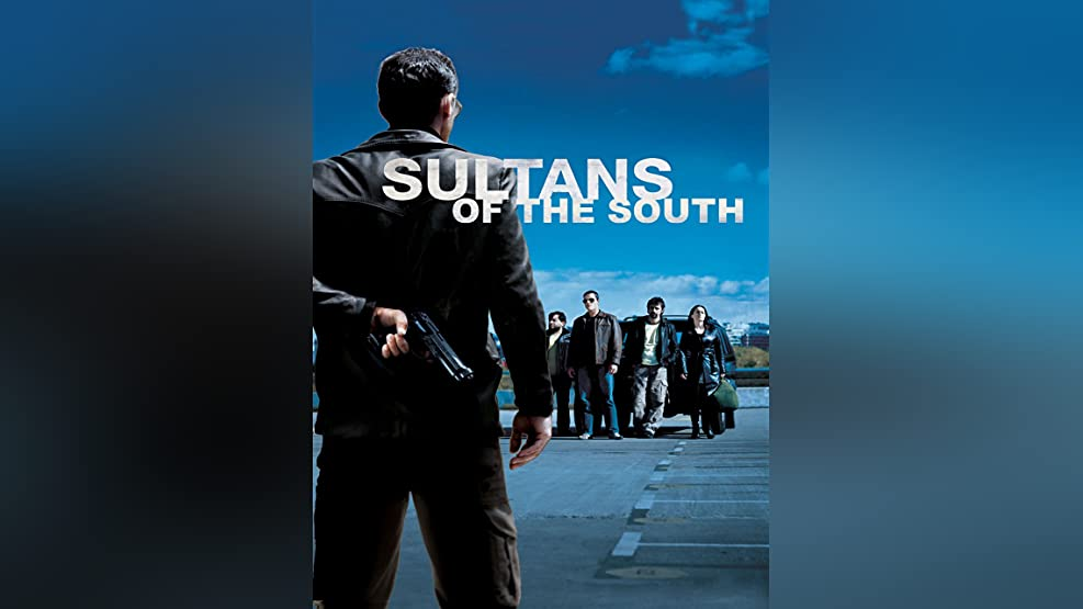 Sultans of the South (Sultanes Del Sur) (English Subtitled)