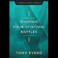 Winning Your Spiritual Battles (Harvest Pocket Books)