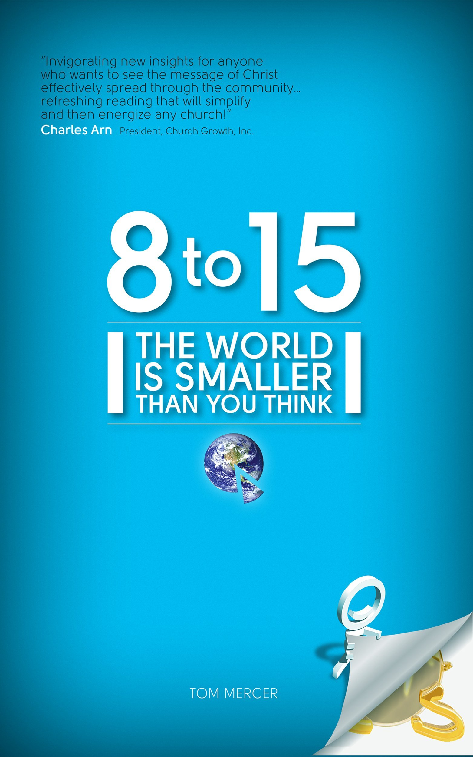 8 to 15, The World Is Smaller Than You Think: Tom Mercer: 9780984036400:  Amazon.com: Books