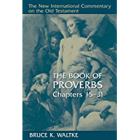 The Book of Proverbs, Chapters 15-31 (New International Commentary on the Old Testament)