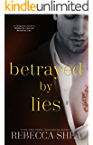 Betrayed by Lies (Bound and Broken Series Book 3)