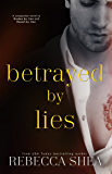 Betrayed by Lies (Bound and Broken Series Book 3) (English Edition)