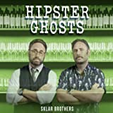 Hipster Ghosts [Explicit]