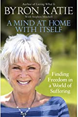 A Mind at Home with Itself: Finding Freedom in a World of Suffering Kindle Edition