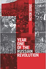 Year One of the Russian Revolution Kindle Edition