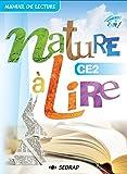 Nature à lire Le manuel - CE2 Collection Nature à Lire Aborder les différents types d écrits et développer la culture littéraire des élèves