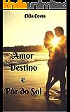Amor Destino e Pôr do Sol