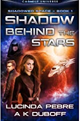 Shadow Behind the Stars (Shadowed Space Book 1): A Cadicle Space Opera Adventure Kindle Edition