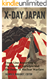 X-Day: Japan: Front Line Reporting at the Greatest Invasion and the Dawn of Nuclear Warfare