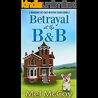 Betrayal at the B&B (A Whodunit Pet Cozy Mystery Series Book 2)