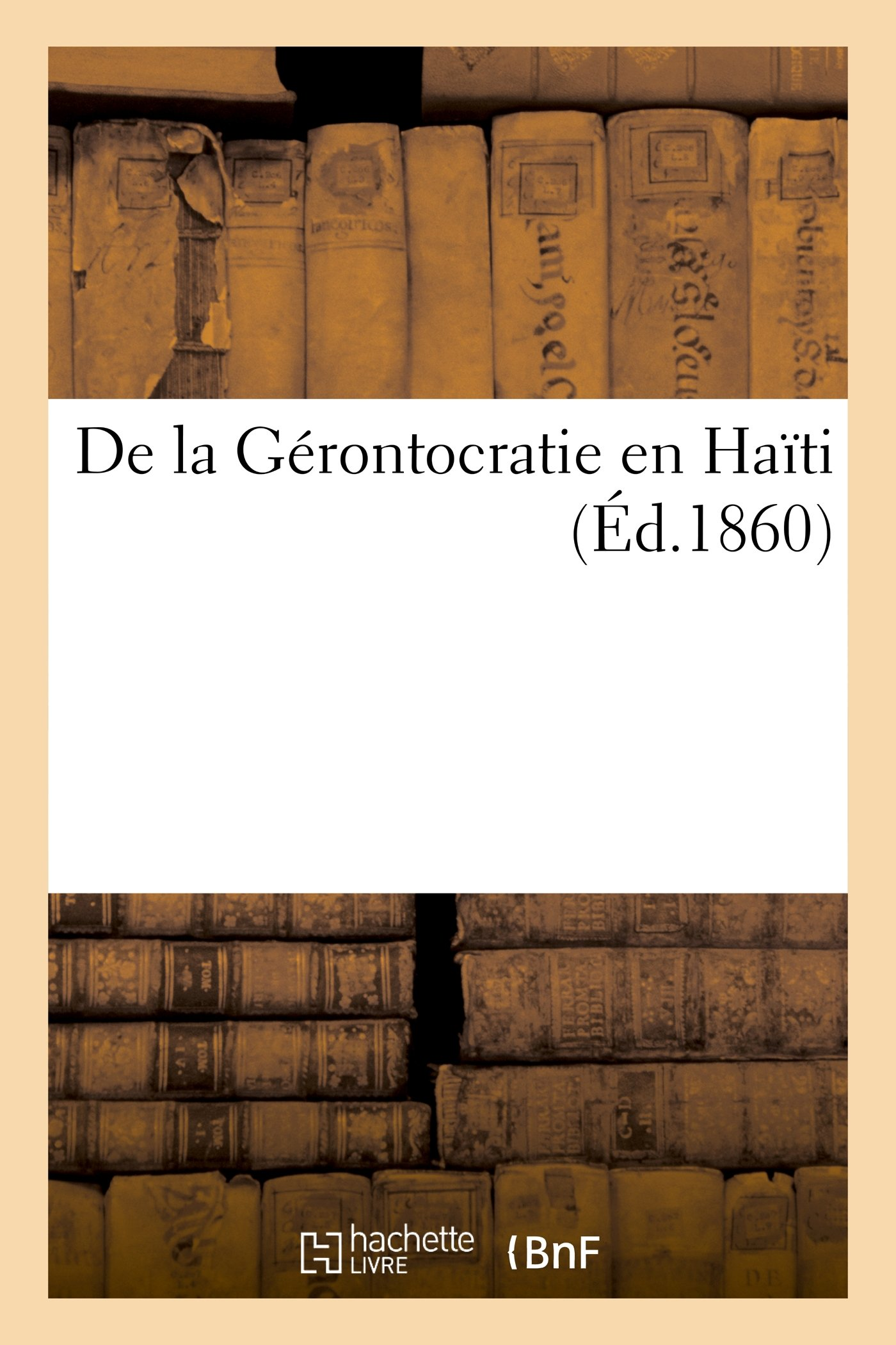 de La Gerontocratie En Haitie (Histoire) (French Edition)