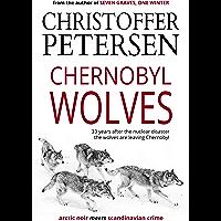 Chernobyl Wolves: The Wolf in Ukraine (Jon Østergård Book 3)