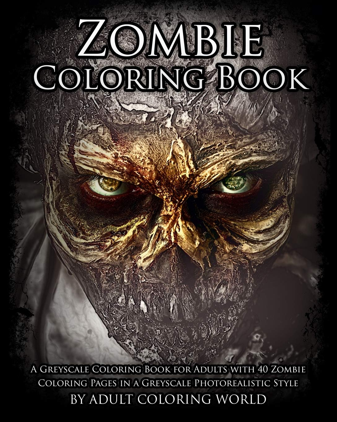 - Amazon.com: Zombie Coloring Book: A Greyscale Coloring Book For Adults With  40 Zombie Coloring Pages In A Greyscale Photorealistic Style (Greyscale Coloring  Books For Adults) (Volume 1) (9781530899111): World, Greyscale Coloring,  World,