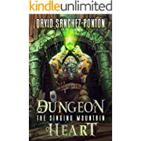 Dungeon Heart: A LitRPG Adventure (The Singing Mountain Book 1)