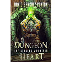 Dungeon Heart: A LitRPG Adventure (The Singing Mountain Book 1) (English Edition)