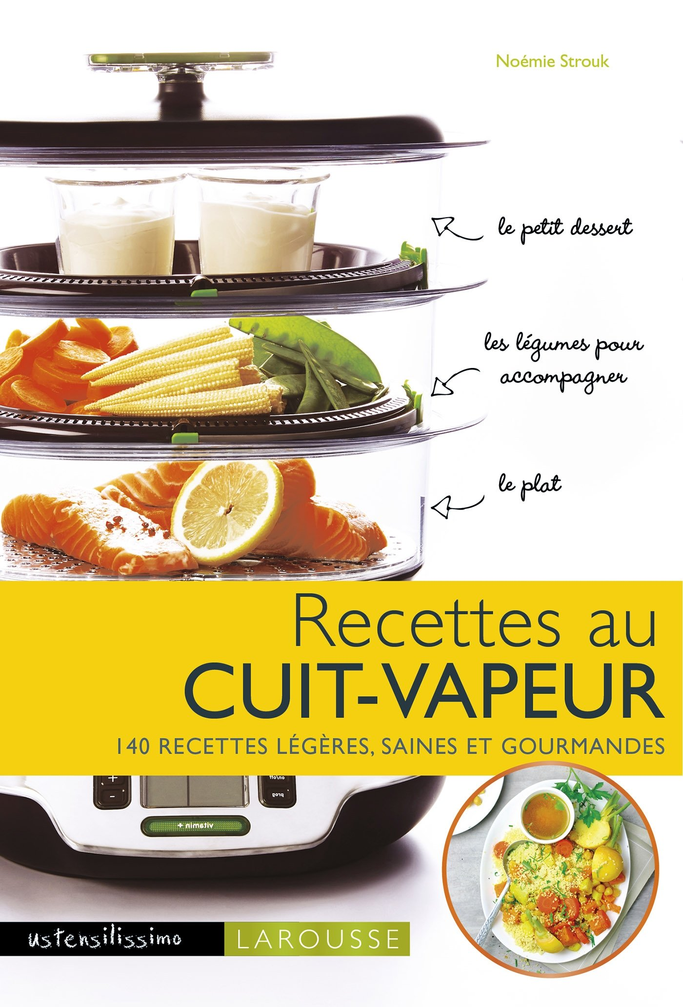 Recettes au cuit vapeur 12 recettes légères, saines et ...