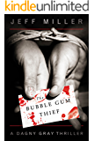The Bubble Gum Thief (Dagny Gray Thriller)