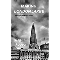 Making London Large