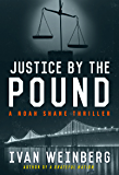 Justice by the Pound: A Noah Shane Thriller (The Noah Shane Thrillers)