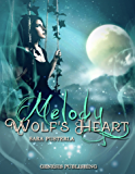 "Wolf's Heart - Melody: Vol. 1 di ""Wolf's Heart Saga"" (InFantasia)"