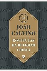 Institutas da Religião Cristã eBook Kindle