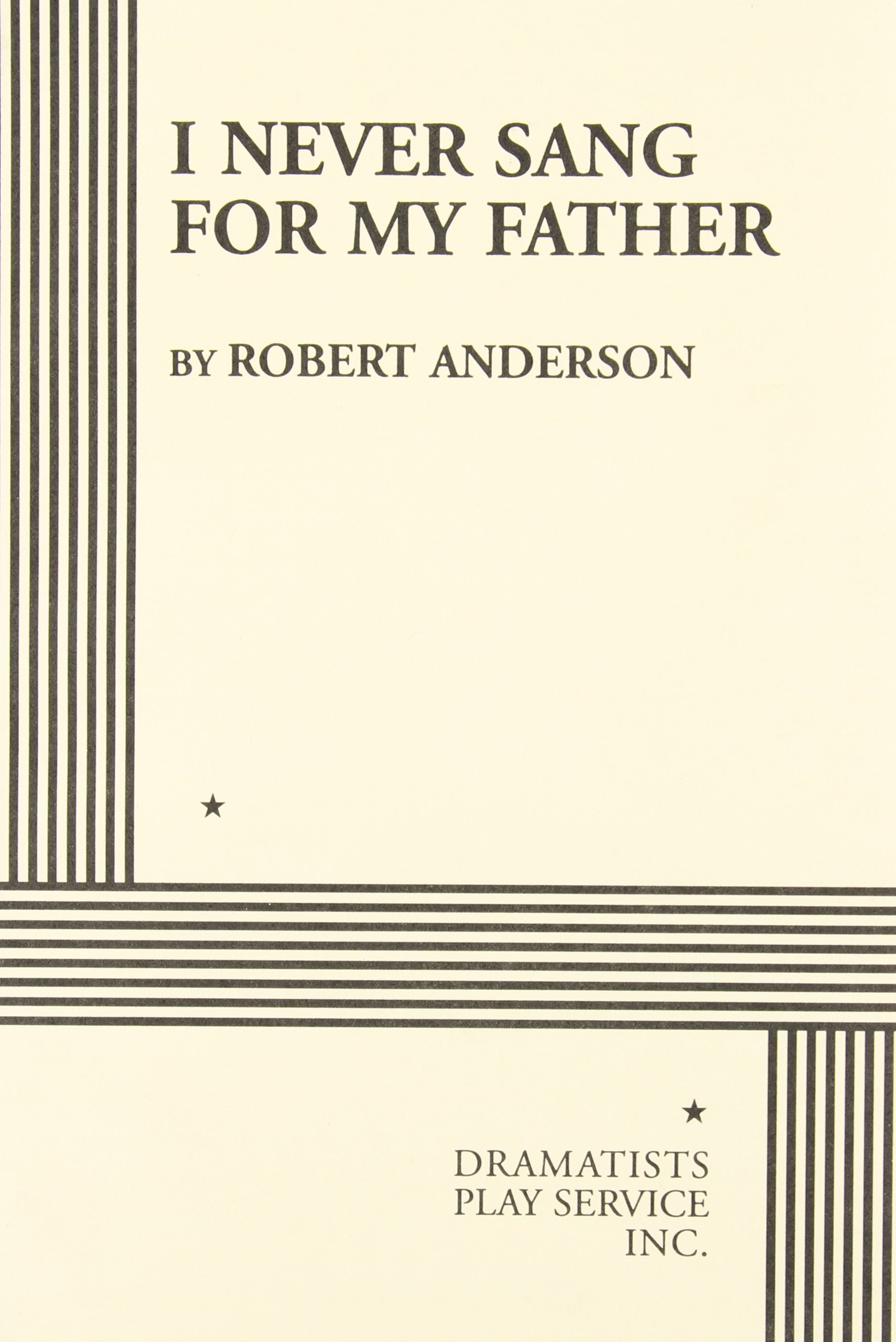 i never sang for my father robert anderson  i never sang for my father robert anderson 9780822205487 com books
