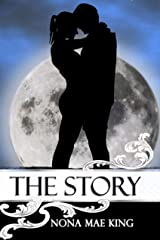 The Story: a tale of redemption and romance Kindle Edition