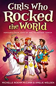 Girls Who Rocked the World: Heroines from Joan of Arc to Mother Teresa (English Edition)