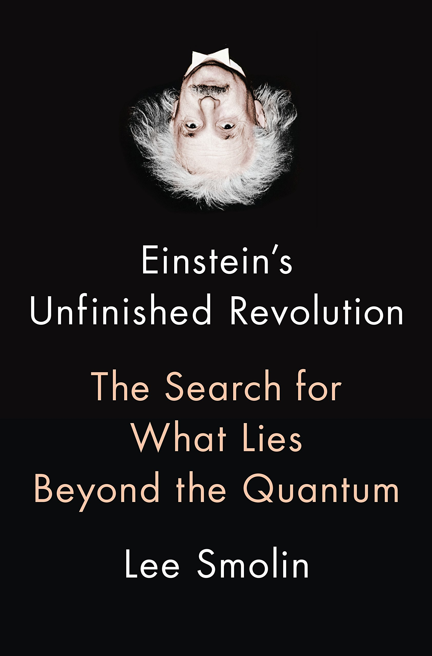 Einstein's Unfinished Revolution: The Search for What Lies Beyond the Quantum por Lee Smolin