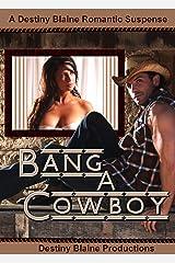Bang a Cowboy Kindle Edition